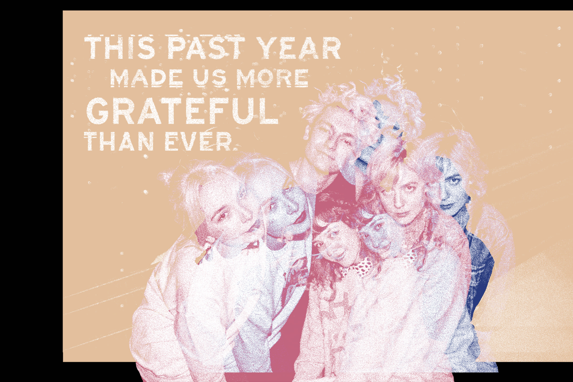 "A collage featuring The Regrettes leaning in close to each other with the quote, ""This past year made us more grateful than ever."""